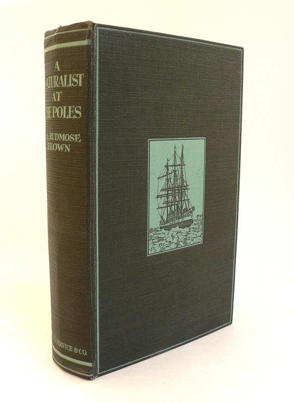 A Naturalist at the Poles : The Life, Work & Voyages of Dr W. S. Bruce the Polar Explorer. R. N. RUDMOSE BROWN.