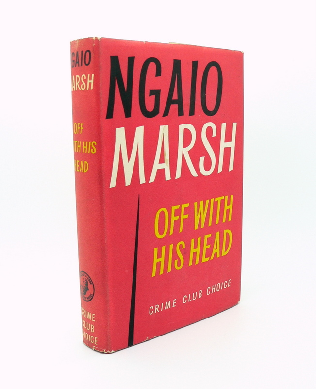 Off With His Head. Ngaio MARSH.