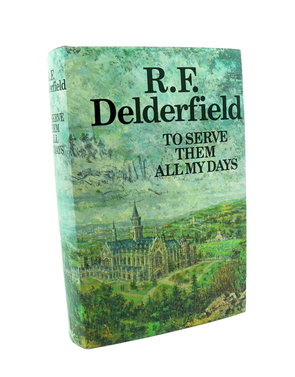 To Serve them all my Days. R. F. DELDERFIELD.