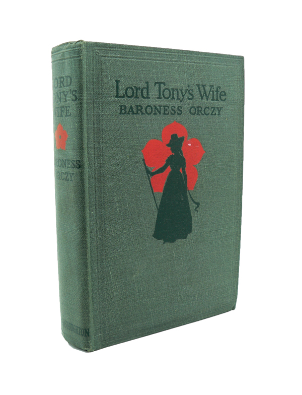 Lord Tony's Wife - An Adventure of the Scarlet Pimpernel. Baroness ORCZY.