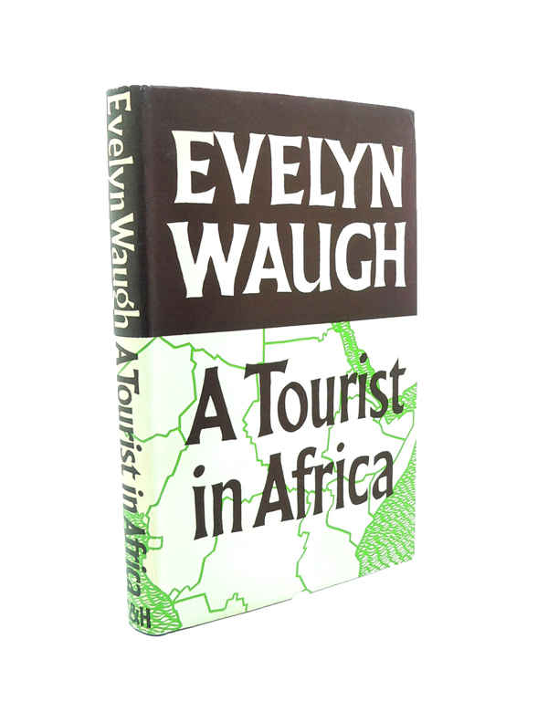 A Tourist in Africa. Evelyn WAUGH.