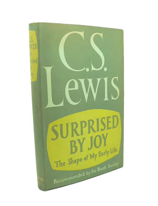 Surprised by Joy. The Shape of my Early Life. C. S. LEWIS.