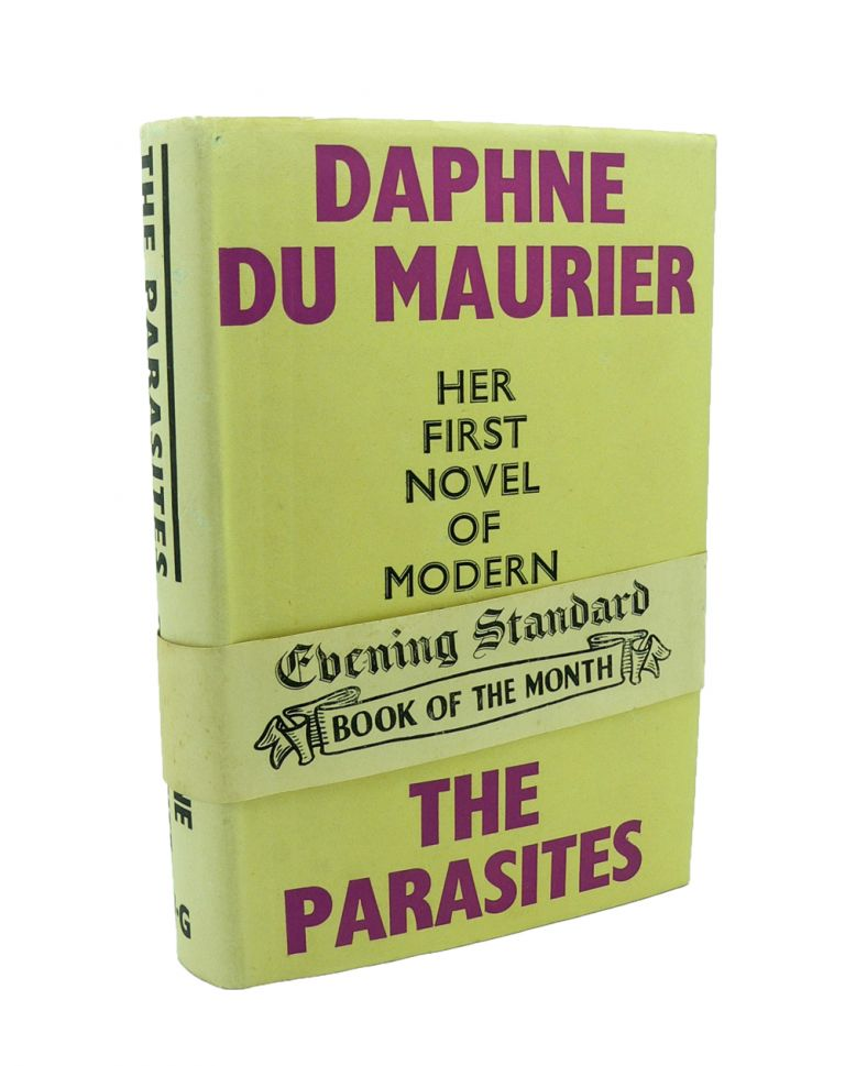 The Parasites - Complete with Evening Standard Wraparound Band. Daphne DU MAURIER.