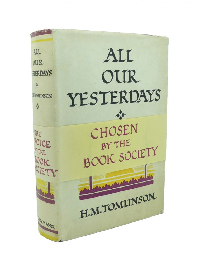 All Our Yesterdays. H. M. TOMLINSON.