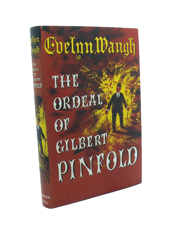 The Ordeal of Gilbert Pinfold : A Conversation Piece. Evelyn WAUGH.