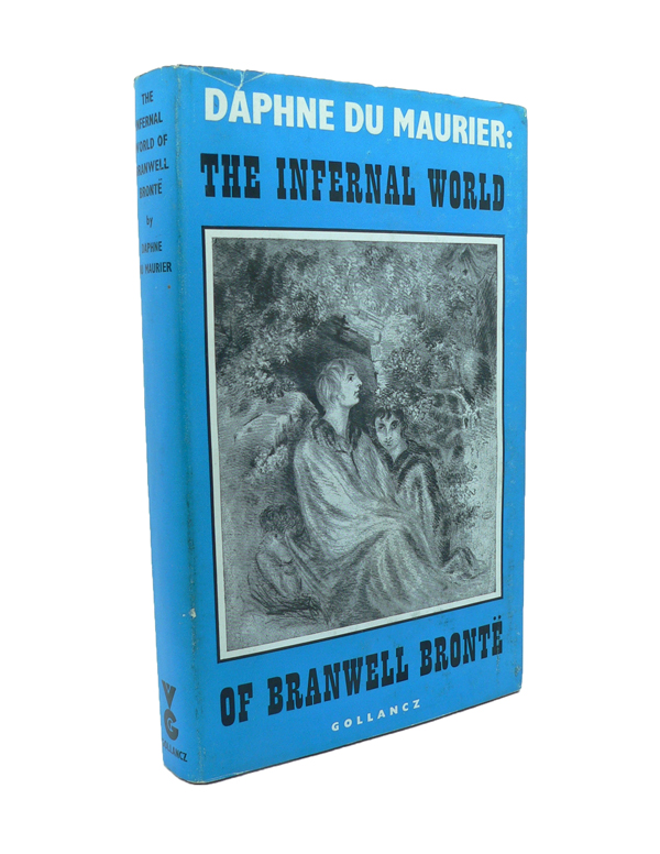 The Infernal Word of Branwell Bronte. Daphne DU MAURIER.