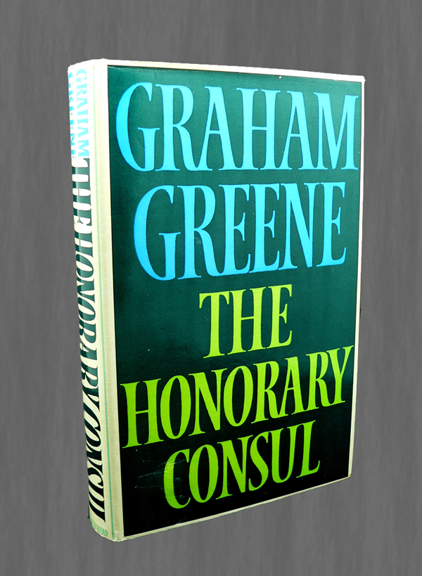 The Honorary Consul. Graham GREENE.
