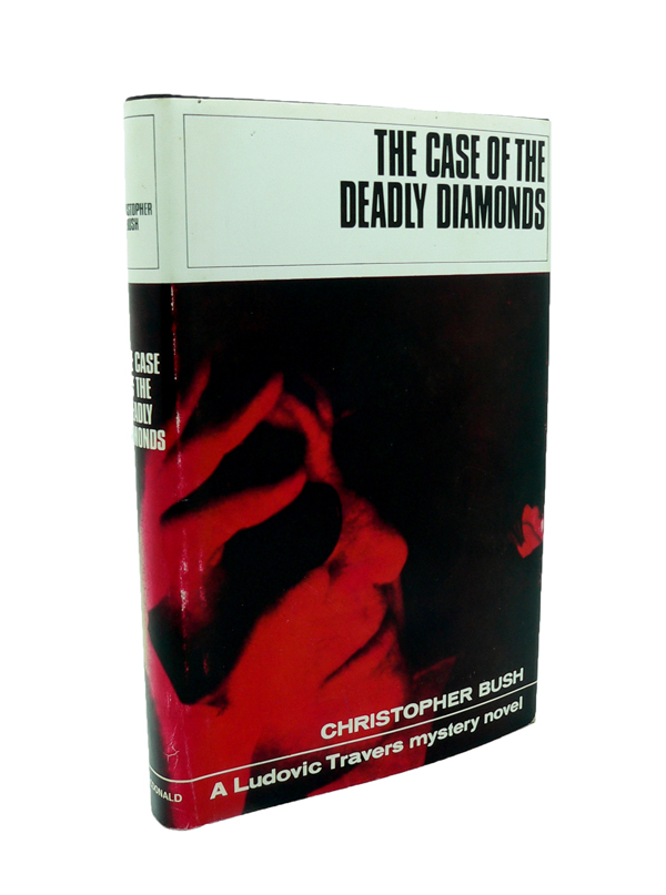 The Case of the Deadly Diamonds. Christopher BUSH.