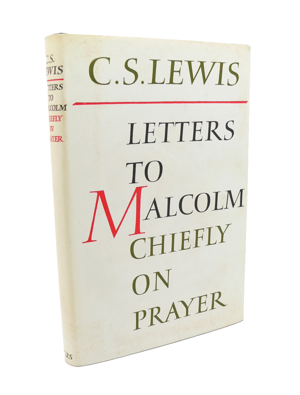 Letters to Malcolm - Chiefly on Prayer. C. S. LEWIS.