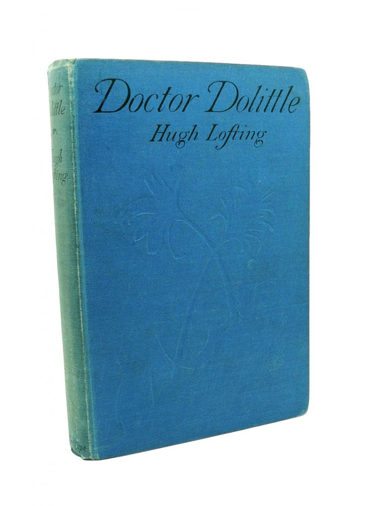 Doctor Dolittle being the History of his Peculiar Life at Home and astonishing adventures in Foreign Parts. Hugh LOFTING.