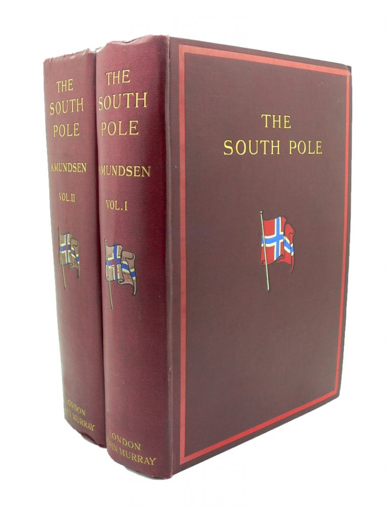 "The South Pole. An Account of the Norwegian Arctic Expedition in the ""Fram"" 1910-1912. Captain Roald AMUNDSEN."