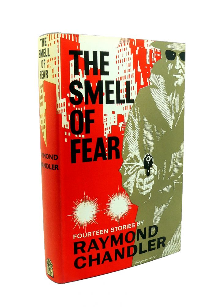 The Smell of Fear. Raymond CHANDLER.