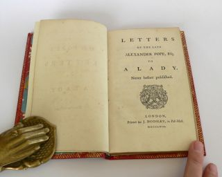 Letters of the Late Alexander Pope to a Lady (Never before Published)