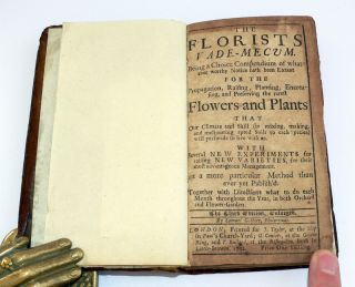 The Florists Vade-Mecum being a Choice Compendium of whatever Worthy Notice hath been Extant for the Propagation, Raising, Planting, Encreasing and Preserving the Rarest Flowers and Plants that our Climate and Skill (in miing, making and meliorating apted soils to each pecies) will perswade to live with us