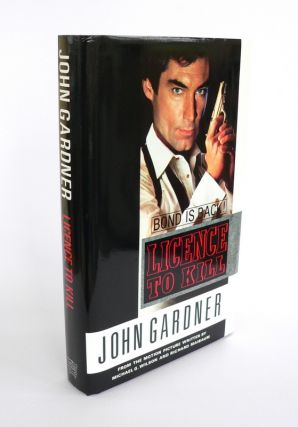 Licence to Kill. John GARDNER.