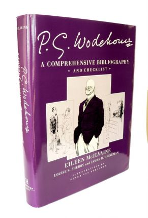 P. G. Wodehouse A Comprehensive Bibliography and Checklist. Eileen McILVAINE.