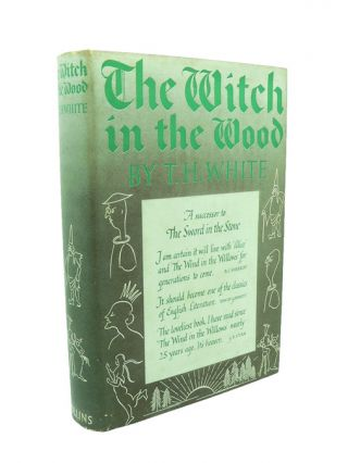 The Witch in the Wood. T. H. WHITE.