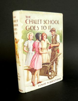 The Chalet School Goes to It. Eleanor BRENT-DYER.