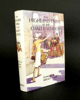 The Highland Twins at the Chalet School. Eleanor BRENT-DYER.