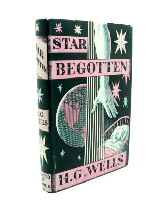 Star Begotten : A Biological Fantasia. H. G. WELLS.