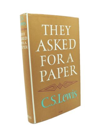 They Asked for a Paper. C. S. LEWIS.