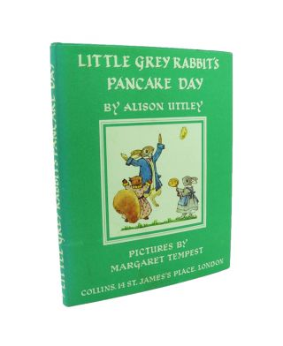 Little Grey Rabbit's Pancake Day. Alison UTTLEY.
