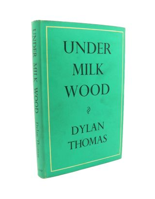 Under Milk Wood. Dylan THOMAS.