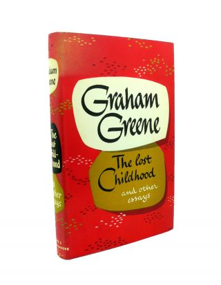 The Lost Childhood and other Essays. Graham GREENE.