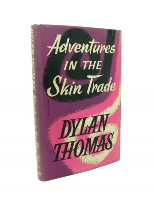Adventures in the Skin Trade. Dylan THOMAS.