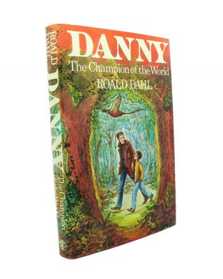 Danny the Champion of the World. Roald DAHL.