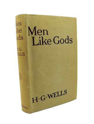 Men Like Gods. H. G. WELLS.