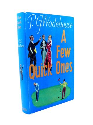 A Few Quick Ones. P. G. WODEHOUSE.