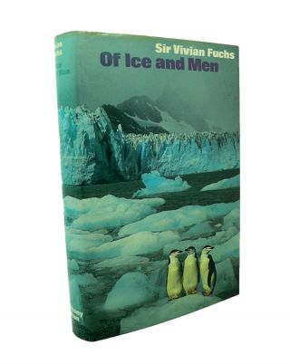 Of Ice and Men : The Story of the British Antarctic Survey 1943-73. Sir Vivian FUCHS.