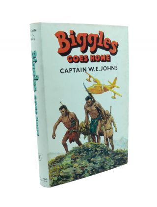 Biggles Goes Home. W. E. JOHNS.