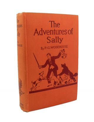 The Adventures of Sally. P. G. WODEHOUSE