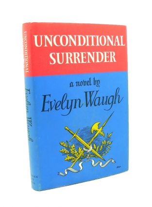 Unconditional Surrender. Evelyn WAUGH