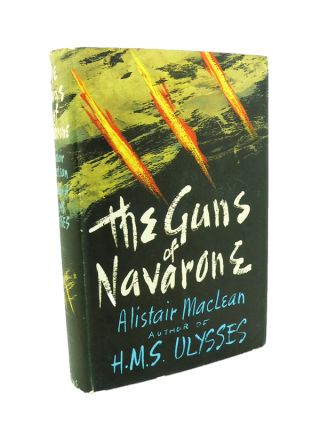 The Guns of Navarone. Alistair MACLEAN