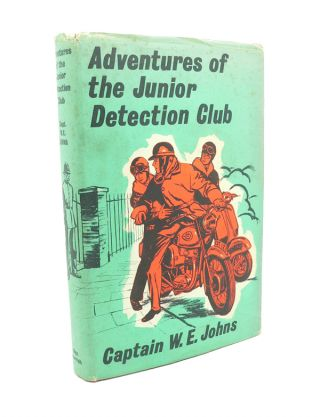 Adventures of the Junior Detection Club. W. E. JOHNS