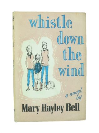 Whistle Down the Wind.