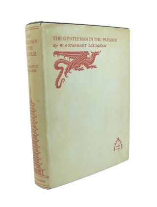 The Gentleman in the Parlour : A Record of a Journey from Rangoon to Haiphong. Somerset W. MAUGHAM