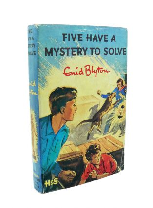Five Have a Mystery to Solve. Enid BLYTON