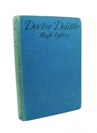 Doctor Dolittle being the History of his Peculiar Life at Home and astonishing adventures in...