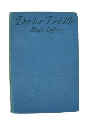 Doctor Dolittle being the History of his Peculiar Life at Home and astonishing adventures in Foreign Parts.