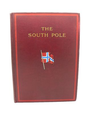 "The South Pole. An Account of the Norwegian Arctic Expedition in the ""Fram"" 1910-1912."