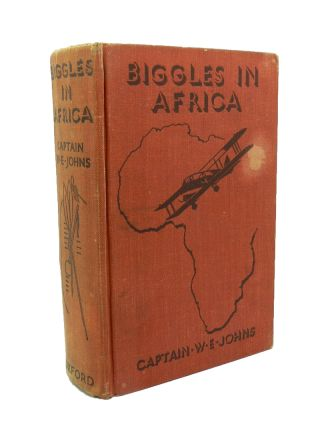 Biggles in Africa. W. E. JOHNS