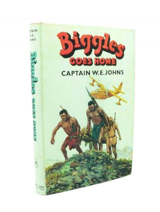 Biggles Goes Home. W. E. JOHNS